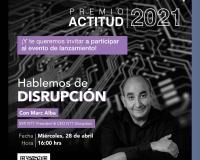 Premio Actitud 2021 | Hablemos de Disrupción